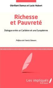Richesse et pauvreté: Dialogue entre un Caribéen et une Européenne