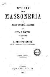 Storia della Massoneria e delle societa segrete per F. T. e B. Clavel