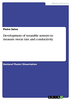 Development of wearable sensors to measure sweat rate and conductivity PDF