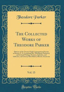 The Collected Works of Theodore Parker  Vol  13 PDF