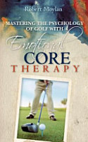 Mastering the Psychology of Golf with Emotional Core Therapy PDF