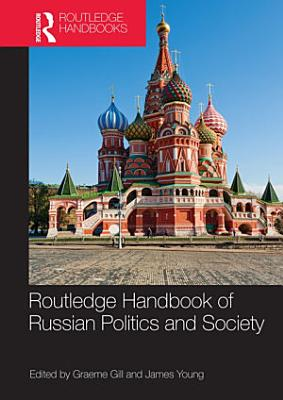 Routledge Handbook of Russian Politics and Society PDF