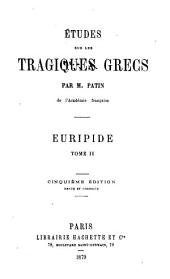 Etudes sur les tragiques grecs: Théætre d'Euripide (suite) Livre V. Jugements des critiques sur la tragédie grecque
