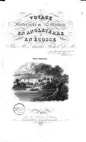 Voyage historique et littéraire en Angelterre et en Ecosse: Volume1