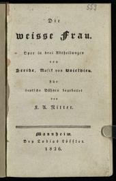 Die weisse Frau: Oper in drei Abtheilungen