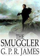 The Smuggler: A Tale