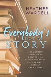 Everybody's Got a Story