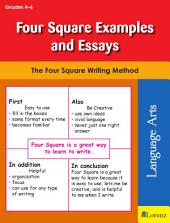 Four Square Examples and Essays: The Four Square Writing Method for Grades 4-6