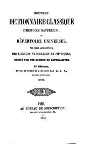 Nouveau dictionnaire classique d'histoire naturelle; ou, Répertoire universel des sciences naturelles et physiques: Volume18