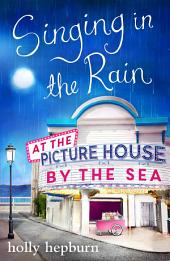 Singing in the Rain at the Picture House by the Sea: Part Two