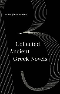 Collected Ancient Greek Novels PDF