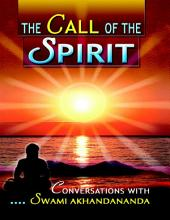 The Call of the Spirit: Conversations With Swami Akhandananda