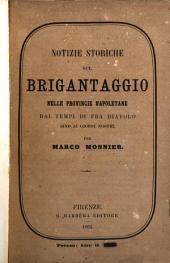 Notizie storiche documentate sul brigantaggio nelle provincie napoletane dai tempi di frà Diavolo sino ai giorni nostri, aggiuntovi l'intero giornale di Borjès finora inedito