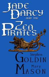 Jade Darcy and the Zen Pirates