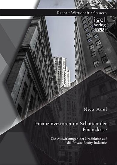 Finanzinvestoren im Schatten der Finanzkrise PDF