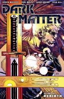 Dark Matter Volume 1  Rebirth PDF