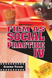 Film as Social Practice: Edition 4