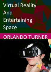 Virtual Reality and Entertaining Space