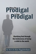 Download When the Prodigal Is Your Prodigal Book