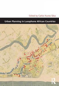 Urban Planning in Lusophone African Countries Book