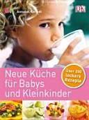 Neue K  che f  r Babys und Kleinkinder PDF