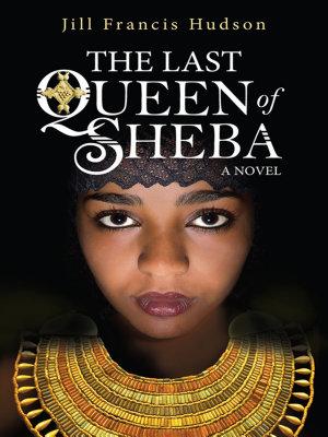 The Last Queen of Sheba