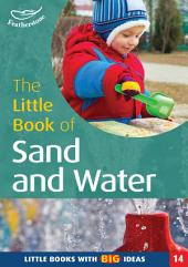 The Little Book of Sand and Water: Little Books with Big Ideas (14)