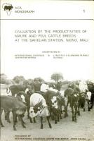 Evaluation of the Productivities of Maure and Peul Cattle Breeds at the Sahelian Station  Niono  Mali PDF