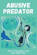 Abusive Predator