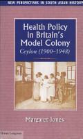 Health Policy in Britain s Model Colony PDF