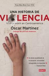 Una historia de violencia: Vivir y morir en Centroamérica