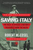 Saving Italy  The Race to Rescue a Nation s Treasures from the Nazis PDF