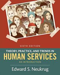 Theory Practice And Trends In Human Services An Introduction Book PDF