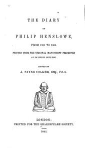 The Diary of Philip Henslowe, from 1591 to 1609: Volumes 7-8