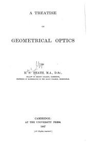 A Treatise on Geometrical Optics