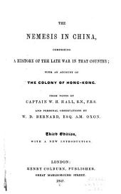 The Nemesis in China: Comprising a History of the Late War in that Country; with an Account of the Colony of Hong-Kong