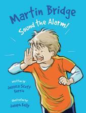 Martin Bridge: Sound the Alarm!: Volume 4