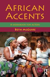 African Accents: A Workbook for Actors