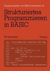 Strukturiertes Programmieren in BASIC: Eine Einführung mit zahlreichen Beispielen