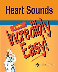Heart Sounds Made Incredibly Easy Book