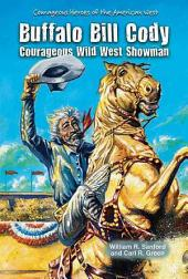 Buffalo Bill Cody: Courageous Wild West Showman