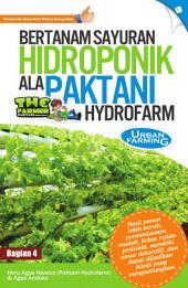 Bertanam Sayuran Hidroponik Ala Paktani Hydrofarm: (Bag. 1)