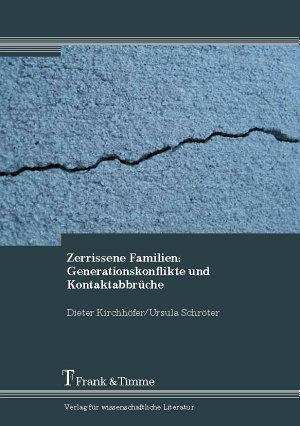 Zerrissene Familien  Generationskonflikte und Kontaktabbr  che PDF