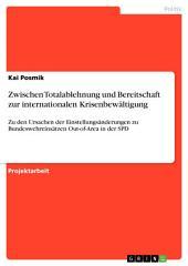 Zwischen Totalablehnung und Bereitschaft zur internationalen Krisenbewältigung: Zu den Ursachen der Einstellungsänderungen zu Bundeswehreinsätzen Out-of-Area in der SPD