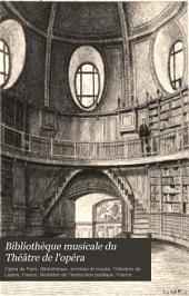 Bibliothèque musicale du Théâtre de l'opéra: Catalogue historique, chronologique, anecdotique, Volume2