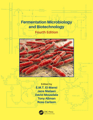 Fermentation Microbiology and Biotechnology, Fourth Edition