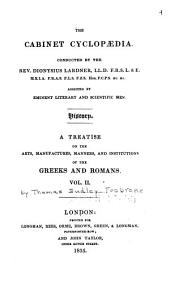 A Treatise on the Arts, Manufactures, Manners, and Institutions of the Greeks and Romans: Volume 2