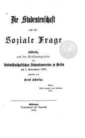 Die Studentenschaft und die soziale Frage: Festrede auf der Eröffnungsfeier des sozialwissenschaftlichen Studentenvereins zu Berlin am I. November 1895