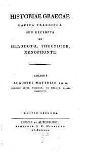 Historiae graecae capita praecipua: seu, Excerpta ex Herodoto, Thucydide, Xenophonte