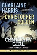Charlaine Harris Cemetery Girl Book Three  Haunted TPB PDF
